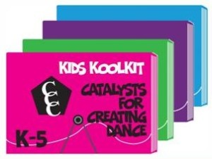 Kids KoolKit: Catalysts for Creating Dance K-5